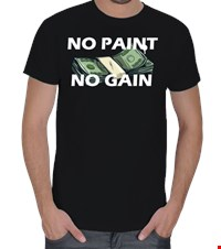 No Paint No Gain Erkek Tişört No Paint No Gain 15090814394131223441671572-