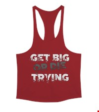GET BIG OR DIE TRYING Erkek Tank Top Atlet bodybuilding,fitness,gym,vucut gelistirme,supplement,trainer,body,bilek guresi,armwrestlink,spor,antrenman,protein, 18010322405237551452011244-