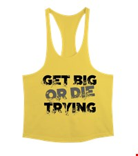 GET BIG OR DIE TRYING Erkek Tank Top Atlet bodybuilding,fitness,gym,vucut gelistirme,supplement,trainer,body,bilek guresi,armwrestlink,spor,antrenman,protein, 18010322431337551452017832-